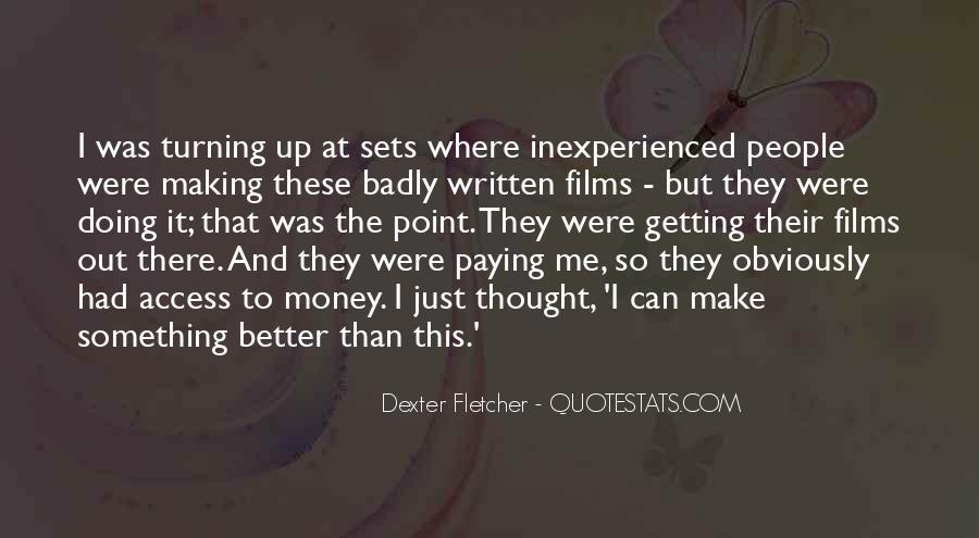 Dexter Fletcher Quotes #849186