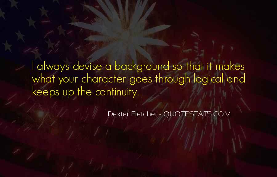 Dexter Fletcher Quotes #864501