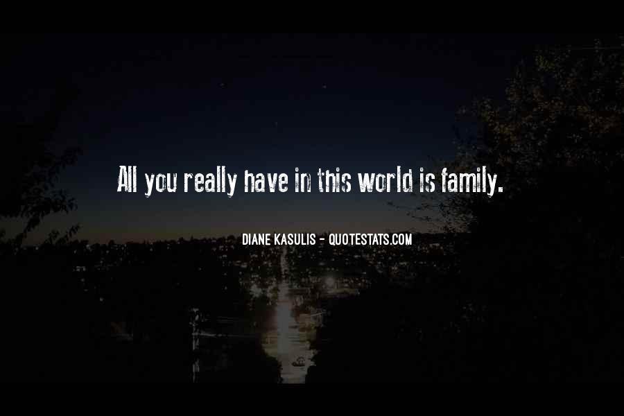 Diane Kasulis Quotes #526718