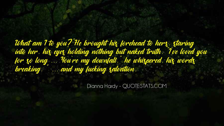 Dianna Hardy Quotes #1171903