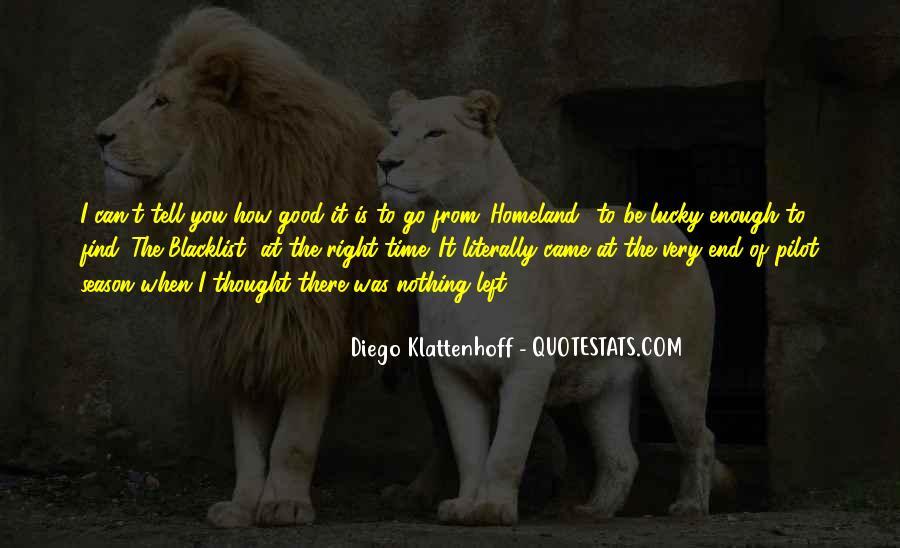 Diego Klattenhoff Quotes #359722