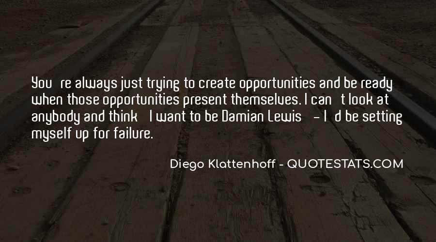 Diego Klattenhoff Quotes #623801