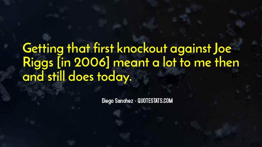 Diego Sanchez Quotes #1163089