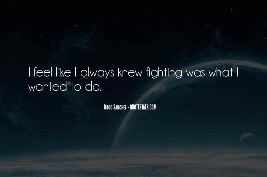 Diego Sanchez Quotes #507928