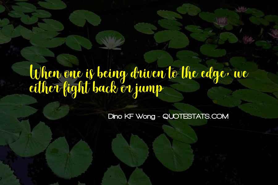Dino KF Wong Quotes #731385