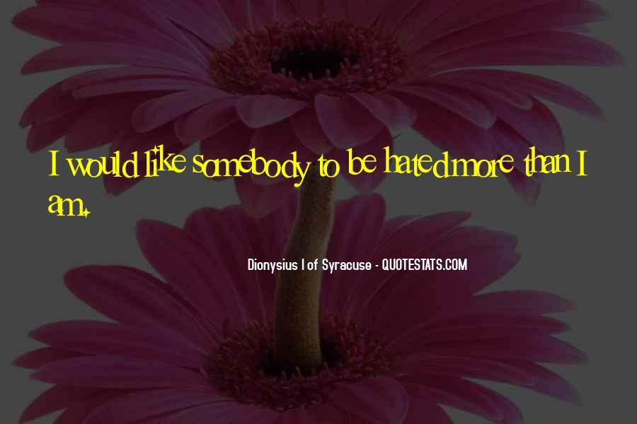 Dionysius I Of Syracuse Quotes #61769