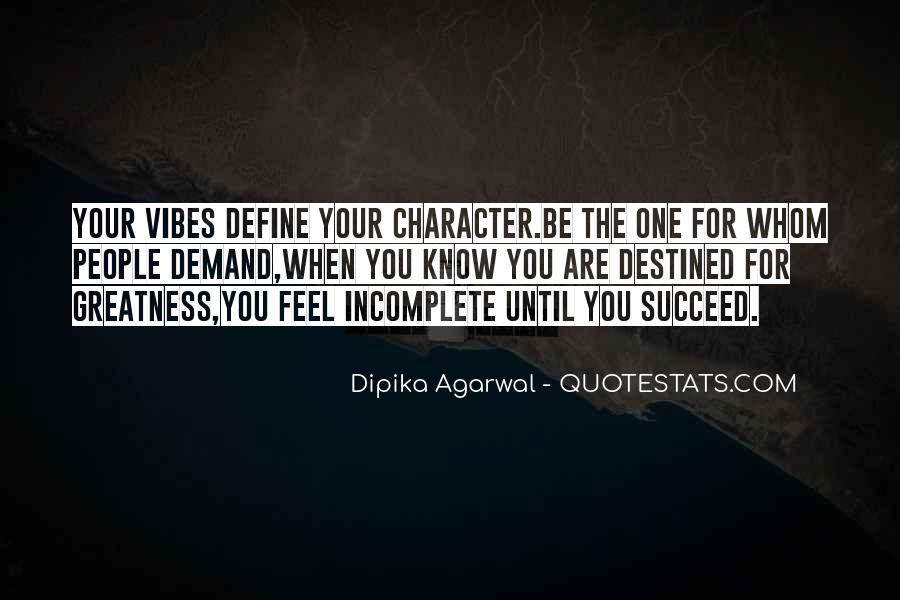 Dipika Agarwal Quotes #612498