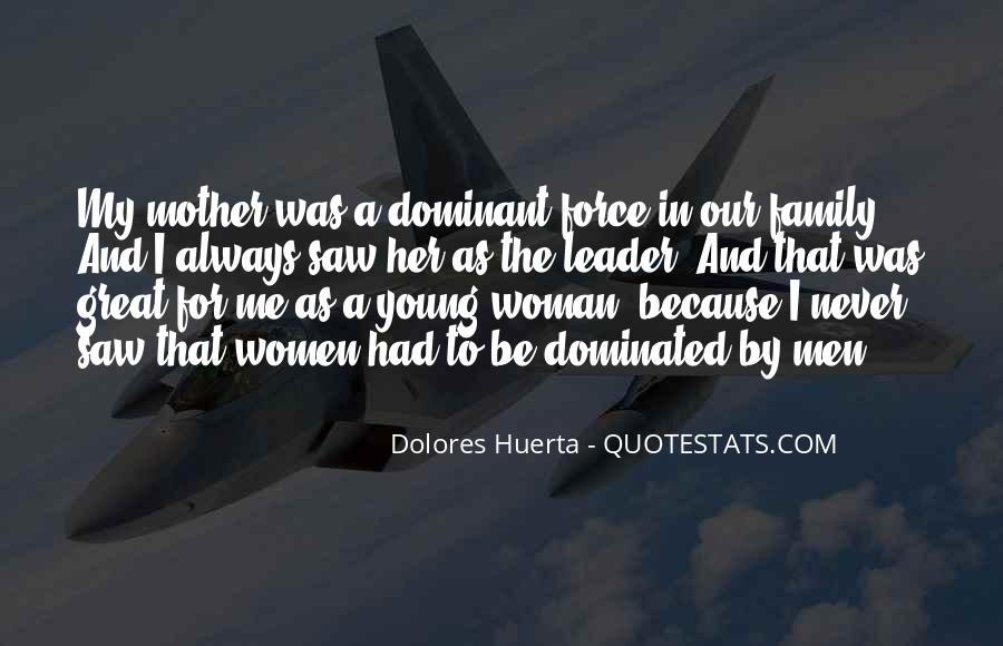 Dolores Huerta Quotes #1233999
