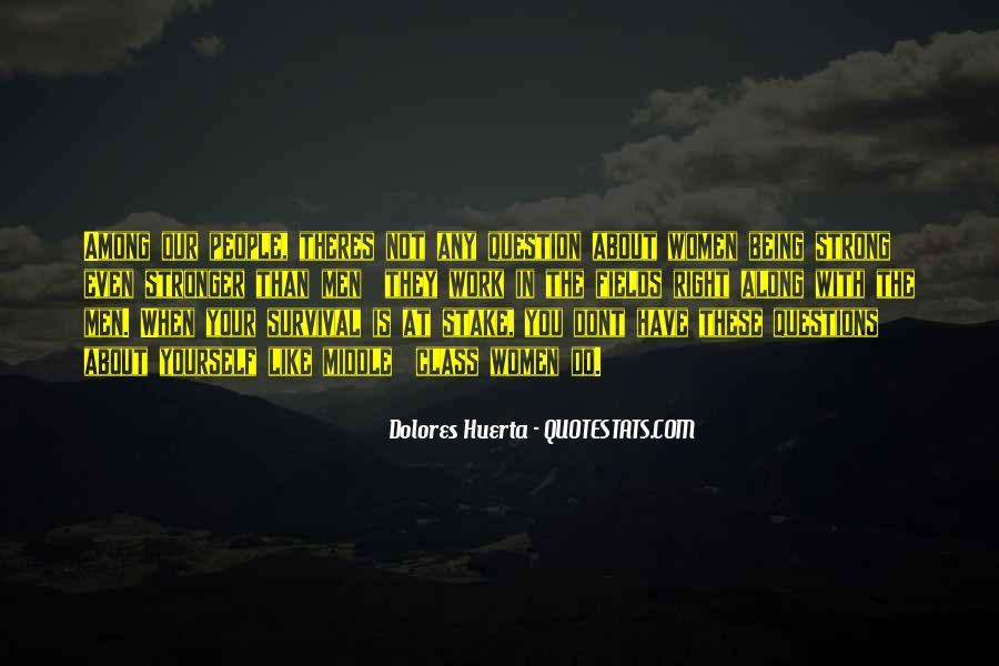 Dolores Huerta Quotes #1322466