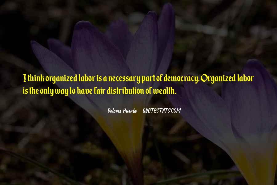 Dolores Huerta Quotes #1492842