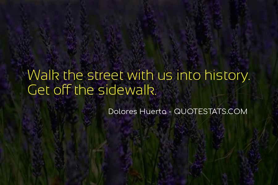 Dolores Huerta Quotes #1665618