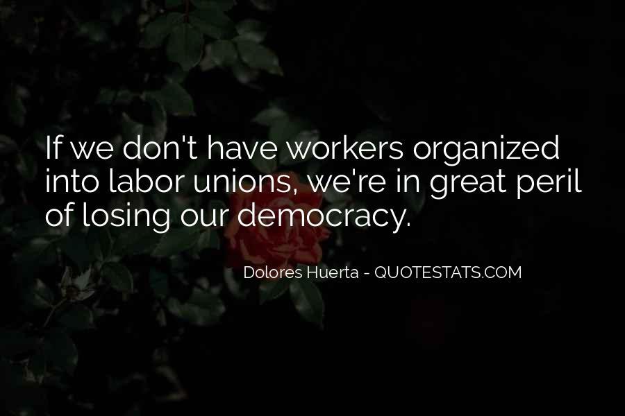 Dolores Huerta Quotes #499295