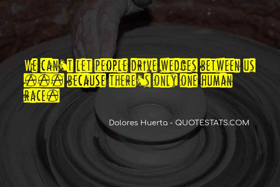 Dolores Huerta Quotes #769320