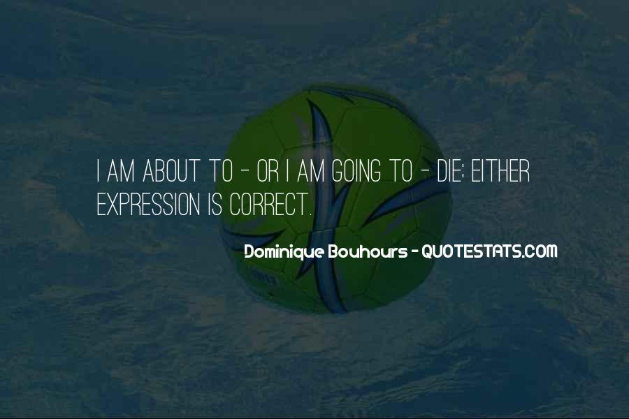 Dominique Bouhours Quotes #301810