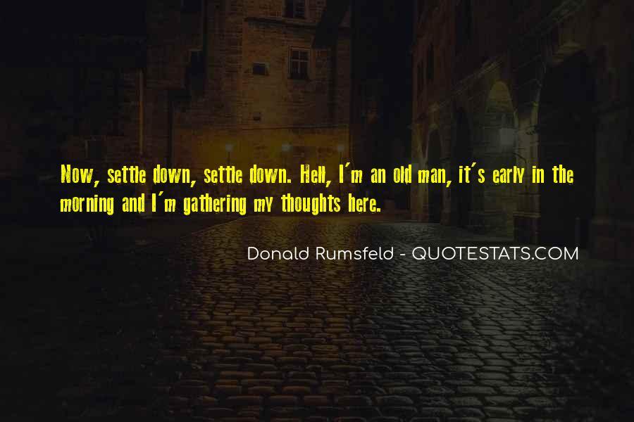 Donald Rumsfeld Quotes #1221953