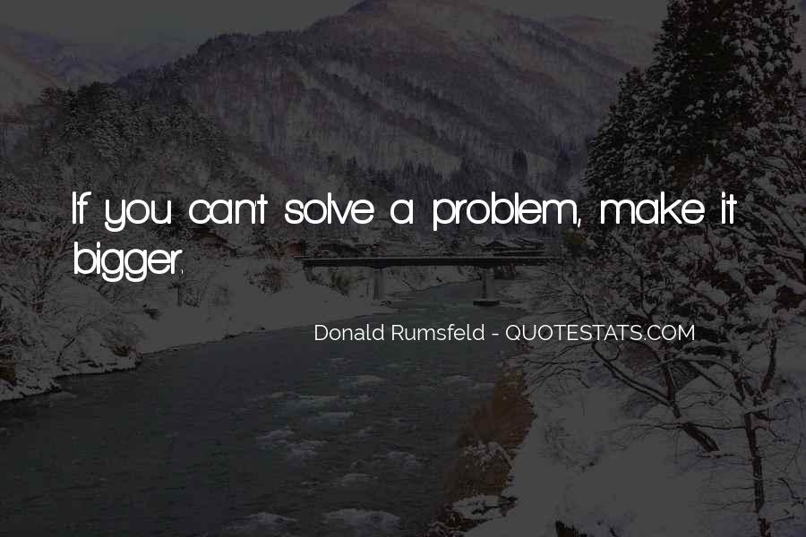 Donald Rumsfeld Quotes #1318588