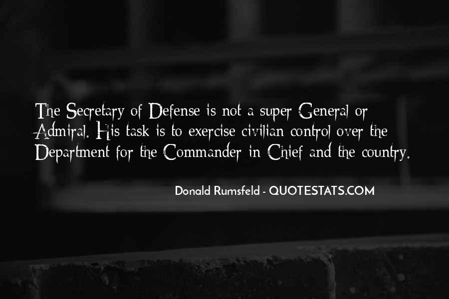 Donald Rumsfeld Quotes #1327600