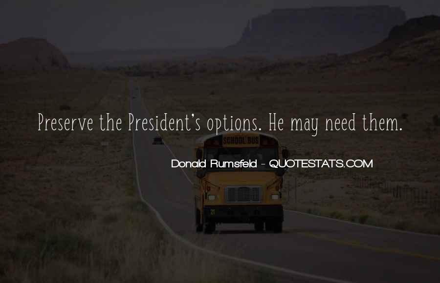 Donald Rumsfeld Quotes #1728268