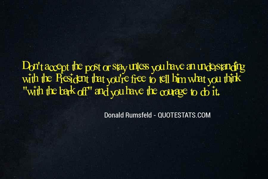 Donald Rumsfeld Quotes #1736445