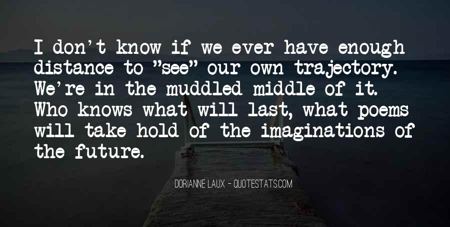 Dorianne Laux Quotes #149238