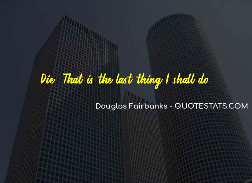 Douglas Fairbanks Quotes #1150985