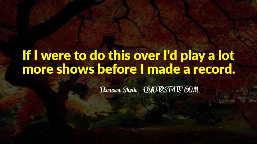 Duncan Sheik Quotes #1234246