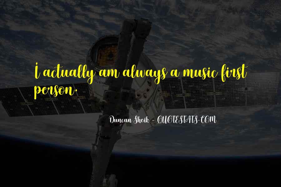 Duncan Sheik Quotes #1438756