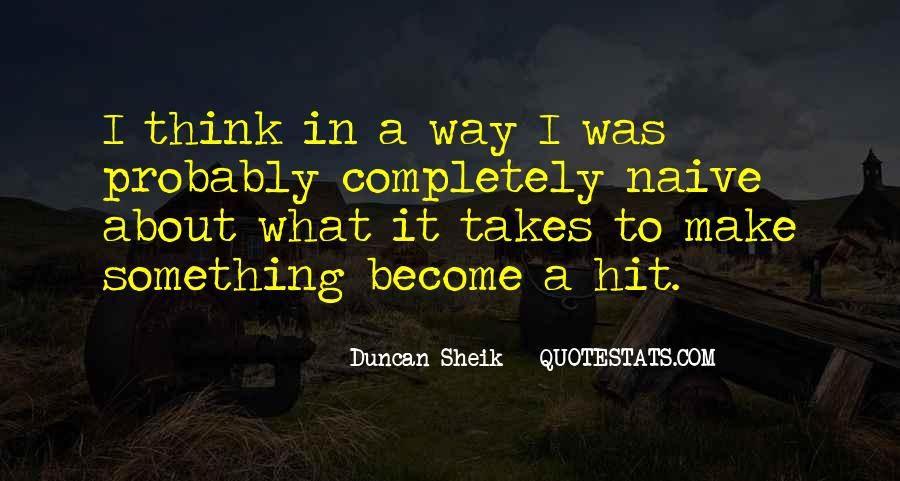 Duncan Sheik Quotes #1506728