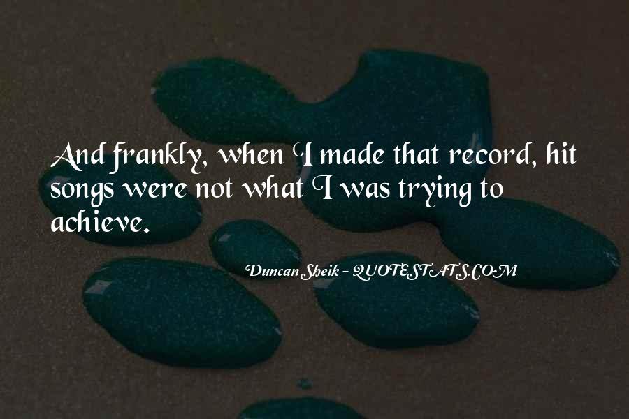 Duncan Sheik Quotes #1716419