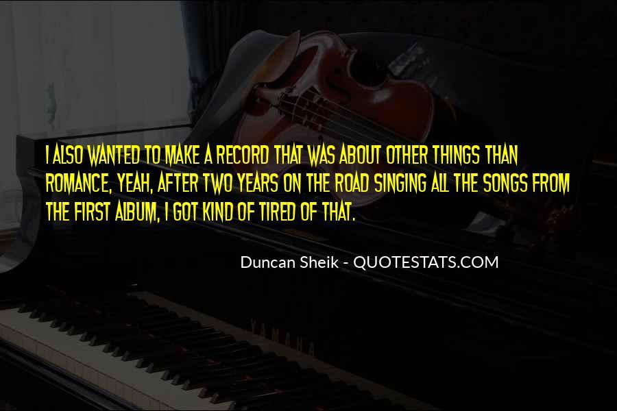 Duncan Sheik Quotes #206986