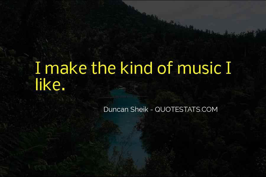 Duncan Sheik Quotes #803878