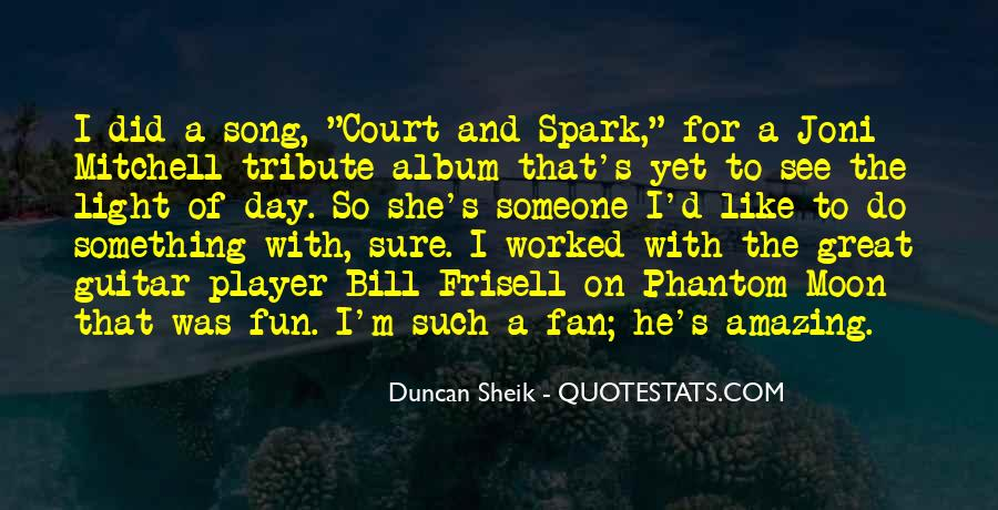 Duncan Sheik Quotes #84074