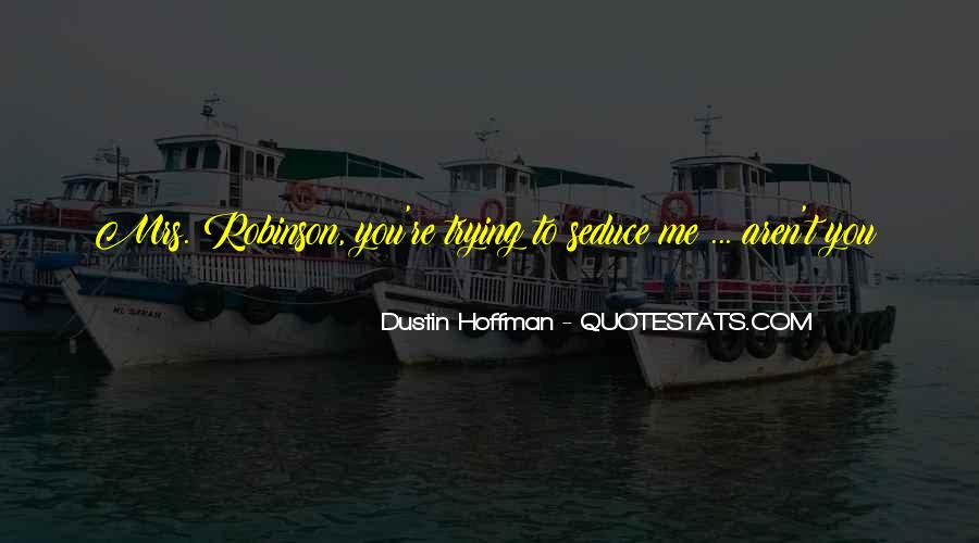 Dustin Hoffman Quotes #1218330