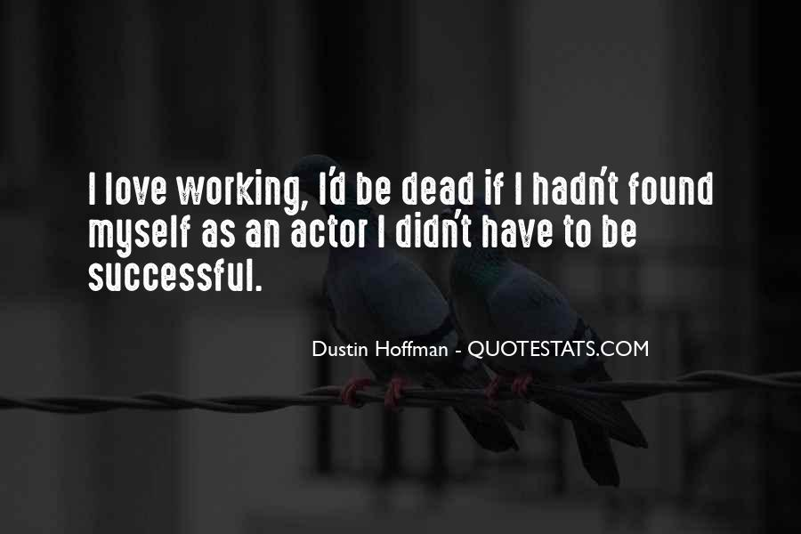 Dustin Hoffman Quotes #1467081