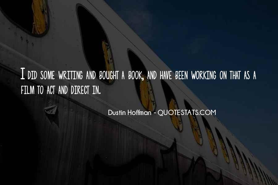 Dustin Hoffman Quotes #1816243