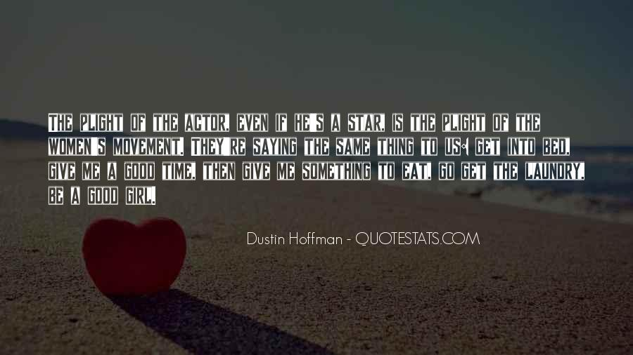 Dustin Hoffman Quotes #1850535