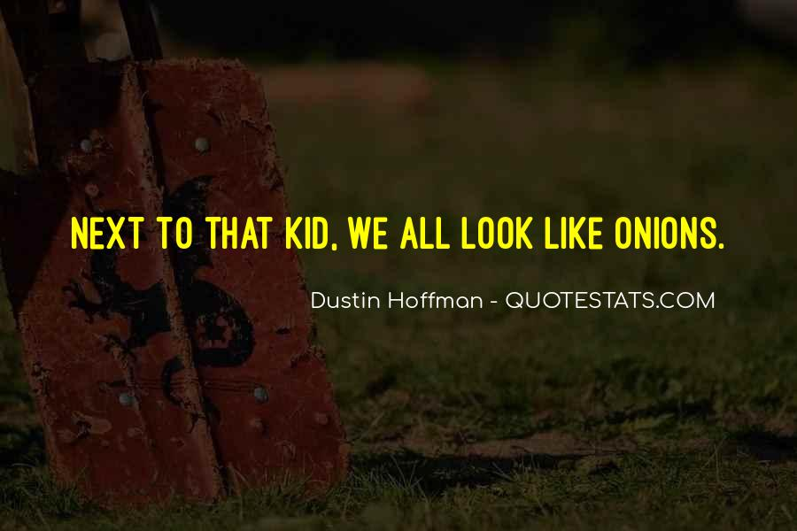 Dustin Hoffman Quotes #678030