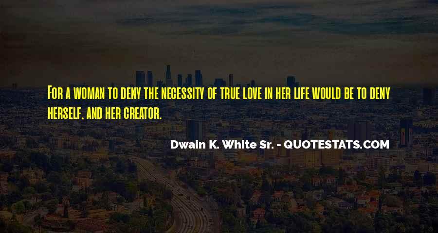 Dwain K. White Sr. Quotes #1629190