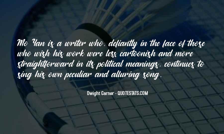 Dwight Garner Quotes #476760