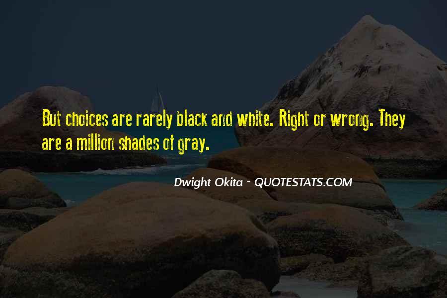 Dwight Okita Quotes #1025734