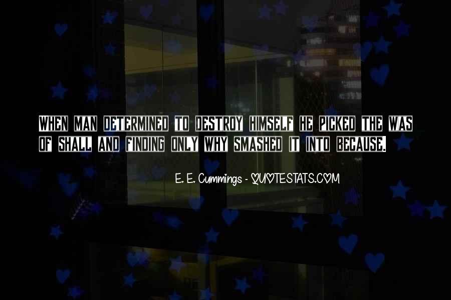 E. E. Cummings Quotes #1134241