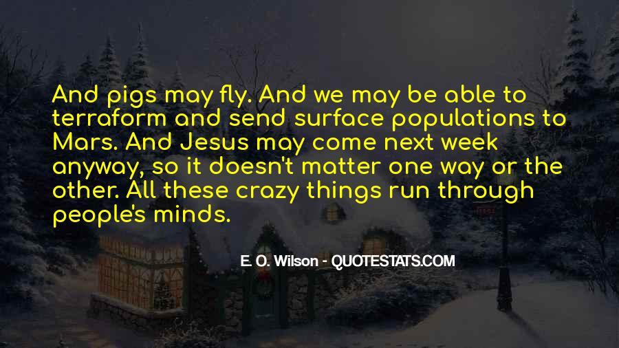 E. O. Wilson Quotes #901850