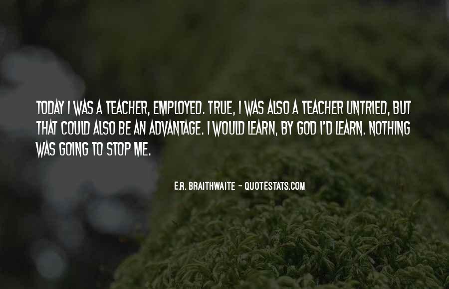 E.R. Braithwaite Quotes #602527