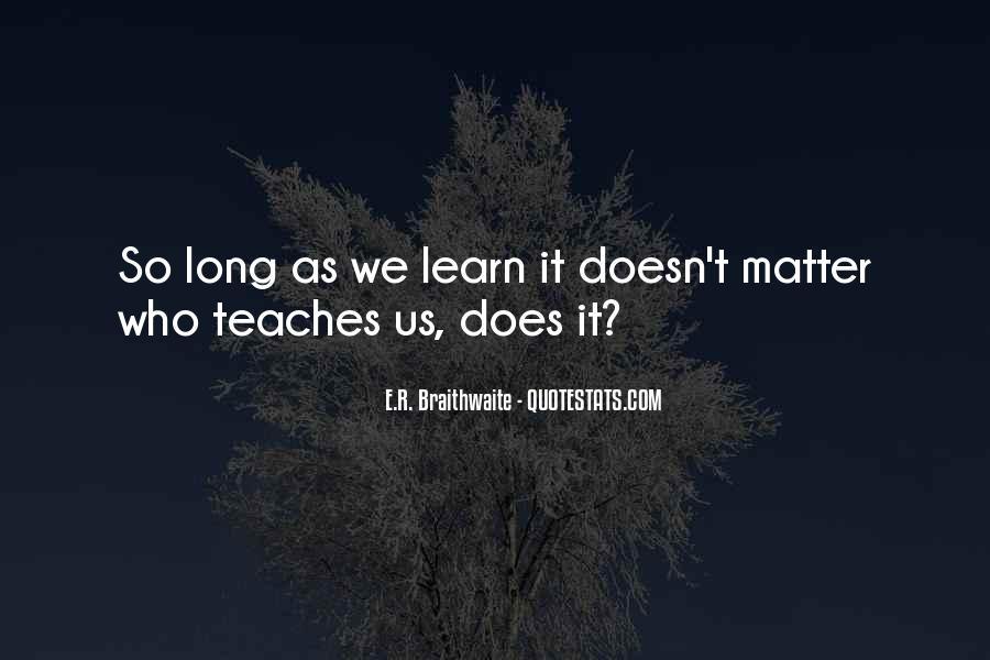 E.R. Braithwaite Quotes #715445