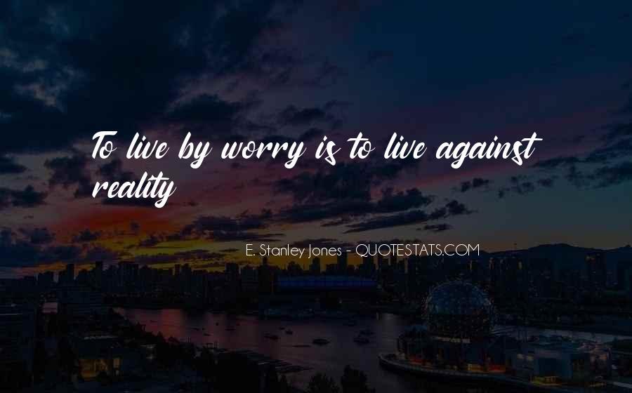 E. Stanley Jones Quotes #1284519