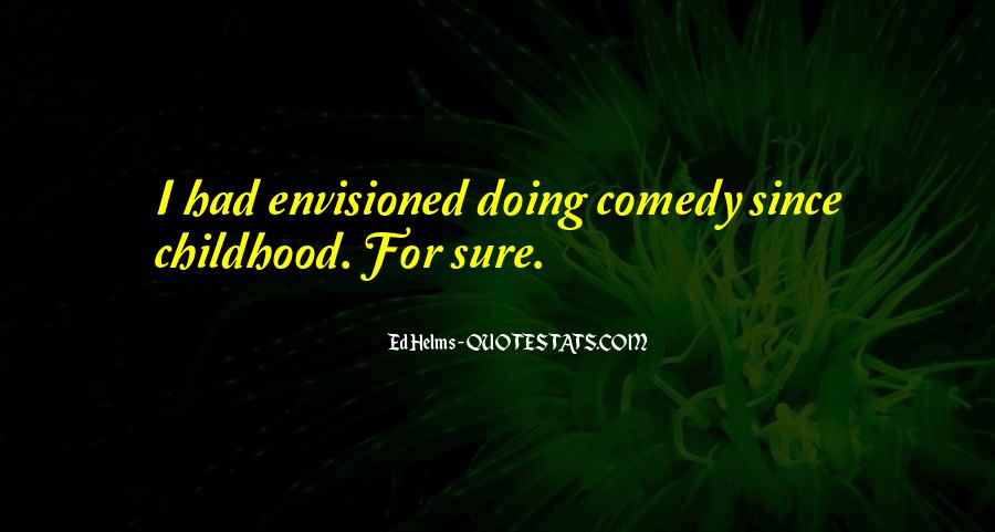 Ed Helms Quotes #1026464
