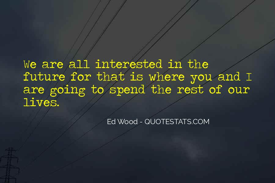 Ed Wood Quotes #1538017