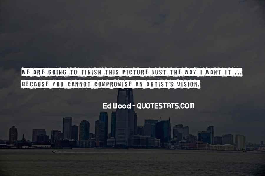 Ed Wood Quotes #1550018