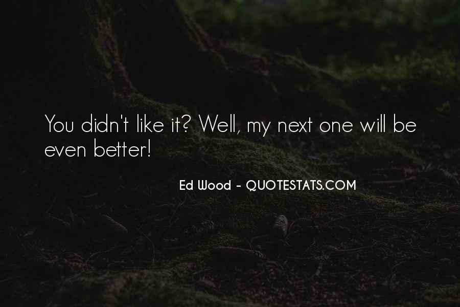 Ed Wood Quotes #1862408