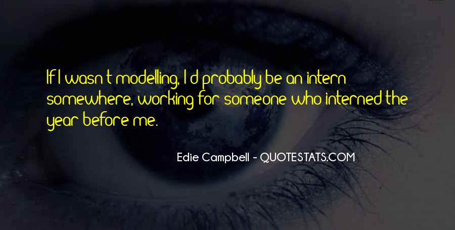 Edie Campbell Quotes #1845713